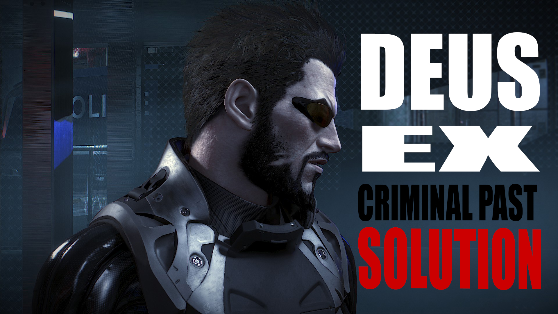 [Soluce] Deus Ex Mankind Divided : Criminal Past [FR